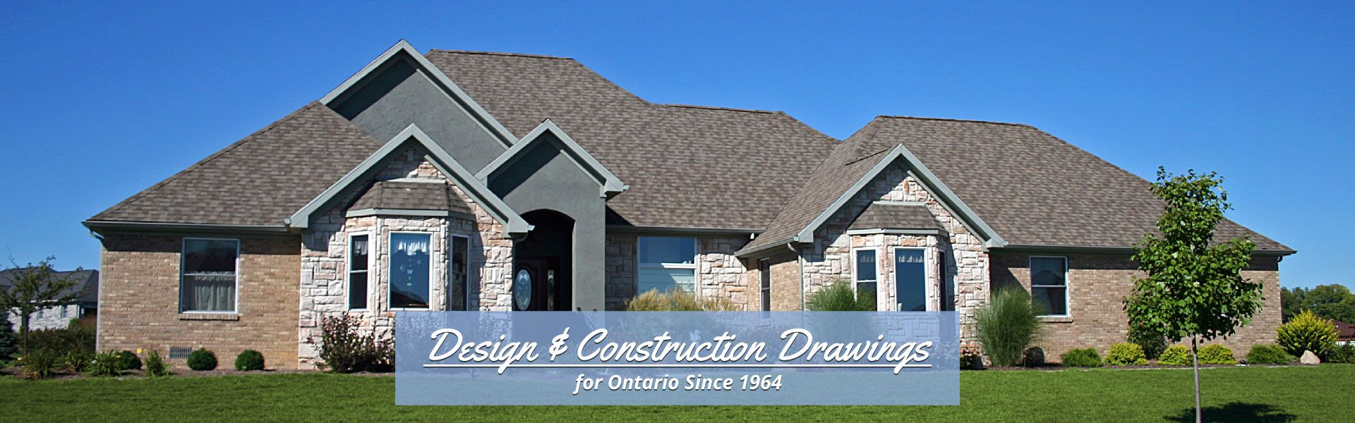 Design & Construction Drawings for Ontario Since 1964 | Nice Home